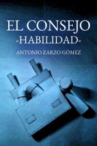 El Consejo: Habilidad – Antonio Zarzo Gómez [ePub & Kindle]