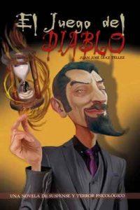 El Juego del Diablo: Una novela de suspense y terror psicológico – Juan José Díaz Téllez [ePub & Kindle]