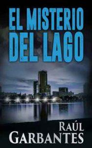 El Misterio del Lago (El caso de Blue Lake nº 2) – Raúl Garbantes [ePub & Kindle]
