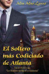 El Soltero más Codiciado de Atlanta (De la saga Los hombres del sur no se enamoran nº 1) – Mia Mae Lynne, Hawk Moon [ePub & Kindle]