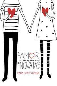 El amor no es cosa de novatas (Colegios Mayores nº 1) – María Fuentes Gimeno [ePub & Kindle]