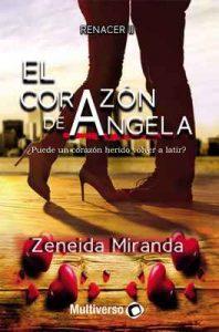 El corazón de Ángela: Renacer II – Zeneida Miranda [ePub & Kindle]