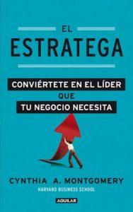 El estratega – Cynthia A. Montgomery [ePub & Kindle]