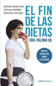 El fin de las dietas: Aprende a perder peso de forma saludable. Come bien, vive mejor – Paloma Gil [ePub & Kindle]
