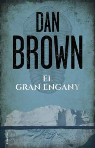 El gran engany (EMPURIES NARRATIVA) – Dan Brown, Xevi Solé Muñoz [ePub & Kindle] [Catalán]