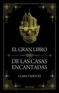 El gran libro de las casas encantadas – Clara Tahoces [ePub & Kindle]