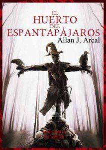 El huerto del espantapájaros – Allan J Arcal [ePub & Kindle]