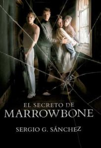 El secreto de Marrowbone – Sergio G. Sánchez [ePub & Kindle]