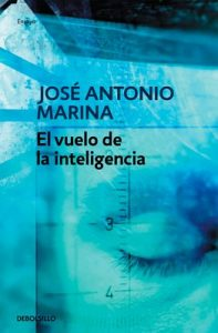 El vuelo de la inteligencia – José Antonio Marina [ePub & Kindle]