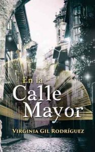 En la Calle Mayor – Virginia Gil Rodríguez [ePub & Kindle]