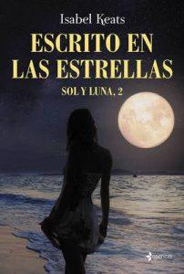 Escrito en las estrellas: Sol y Luna, 2 – Isabel Keats [ePub & Kindle]
