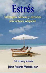 Estrés: Estrategias, técnicas y ejercicios para obtener relajación – Jaime Antonio Marizán [ePub & Kindle]