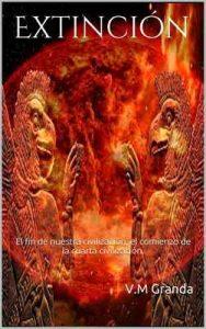 Extinción: El fin de nuestra civilización, el comienzo de la cuarta civilización – V.M Granda [ePub & Kindle]