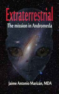Extraterrestrial: The mission in Andromeda – Jaime Antonio Marizan [ePub & Kindle] [English]