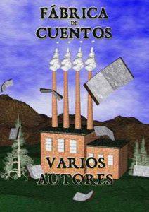 Fábrica de cuentos – Jesuo Anĝelo, Alexander Copperwhite, Jack Crane, María Bravo Sancha [ePub & Kindle]