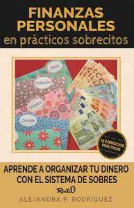 Finanzas personales en prácticos sobrecitos: Aprende a organizar tu dinero con el sistema de sobres – Alejandra P. Rodríguez [ePub & Kindle]