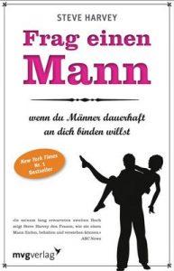 Frag einen Mann, wenn du Männer dauerhaft an dich binden willst – Steve Harvey [ePub & Kindle] [German]