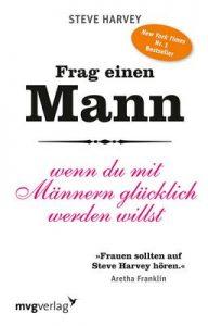 Frag einen Mann: wenn du mit Männern glücklich werden willst – Steve Harvey [ePub & Kindle] [German]