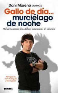 Gallo de día murciélago de noche: Momentos únicos, anécdotas y experiencias en carretera – Dani Moreno, Xavi Rodríguez, Toni Aguilar [ePub & Kindle]