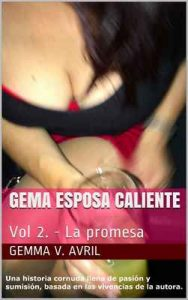 Gema Esposa Caliente: Vol 2. – La promesa – Gemma V. Avril [ePub & Kindle]
