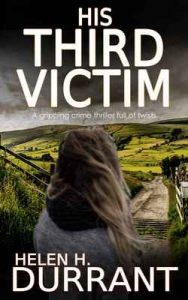 His Third Victim a gripping crime thriller full of twists – Helen H. Durrant [ePub & Kindle] [English]