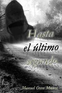 Hasta el último segundo – Manuel Ostos Muñoz [ePub & Kindle]