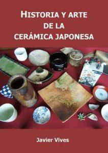 Historia y arte de la cerámica japonesa – Javier Vives Rego [ePub & Kindle]