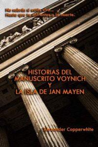 Historias del manuscrito Voynich y La isla de Jan Mayen – Alexander Copperwhite, Víctor Manuel Mirete Ramallo [ePub & Kindle]