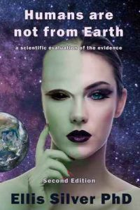Humans are not from Earth: a scientific evaluation of the evidence (2nd Edition) – Ellis Silver [ePub & Kindle] [English]