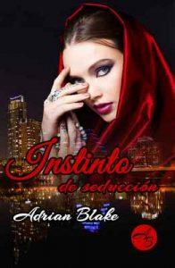 Instinto de seducción – Adrian Blake [ePub & Kindle]