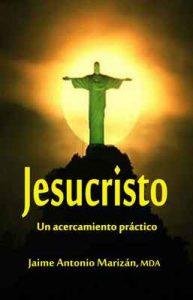 Jesucristo: Un acercamiento práctico – Jaime Antonio Marizán [ePub & Kindle]