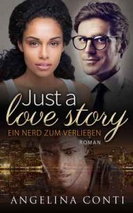 Just a love story: Ein Nerd zum Verlieben – Angelina Conti [ePub & Kindle] [German]