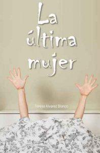 La última mujer – Teresa Alvarez Blanco, Jesús Javier Claver Rodriguez-Salinas [ePub & Kindle]