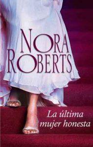 La última mujer honesta – Nora Roberts [ePub & Kindle]