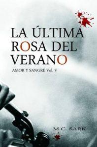 La última rosa del verano (Amor y sangre nº 5) – M.C. Sark [ePub & Kindle]