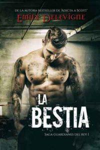 La Bestia (Guardianes del Rey nº 1) – Emily Delevigne, Alexia Jorques [ePub & Kindle]