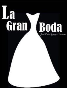 La Gran Boda – Juan Manuel Rodríguez Caamaño, Luz Ríos [ePub & Kindle]