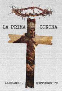 La Prima Corona – Alexander Copperwhite [ePub & Kindle] [Italian]