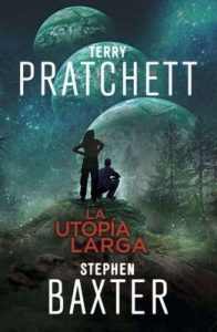 La Utopía Larga (La Tierra Larga 4) – Terry Pratchett, Stephen Baxter [ePub & Kindle]