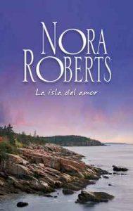 La isla del amor – Nora Roberts [ePub & Kindle]