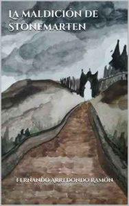 La maldición de Stonemarten – Fernando Arredondo Ramón [ePub & Kindle]