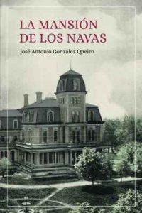 La mansión de los Navas – José Antonio González Queiro, Virginia González Mariño [ePub & Kindle]
