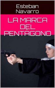 La marca del pentágono – Esteban Navarro [ePub & Kindle]