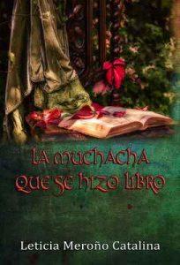 La muchacha que se hizo libro – Leticia Meroño Catalina [ePub & Kindle]