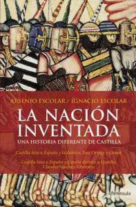 La nación inventada: Una historia diferente de Castilla – Arsenio Escolar, Ignacio Escolar García [ePub & Kindle]