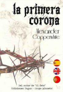 La primera corona (La historia que no conocías) La novela histórica que no esperabas – Alexander Copperwhite, Víctor Manuel Mirete Ramallo [ePub & Kindle]