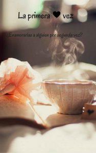 La primera vez: ¿Enamorarías a alguien por segunda vez? – José Antonio Rubio Díaz [ePub & Kindle]