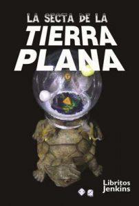La secta de la Tierra Plana – Óscar Alarcia Mena [ePub & Kindle]