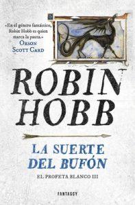 La suerte del bufón (El Profeta Blanco 3) – Robin Hobb [ePub & Kindle]