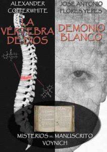 La vértebra de Dios & Demonio Blanco: Misterios del Manuscrito Voynich – Alexander Copperwhite, José Antonio Flores Yepes [ePub & Kindle]